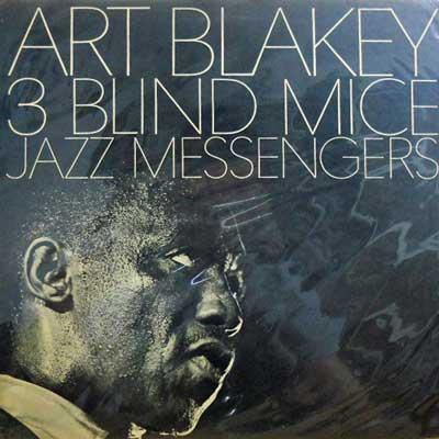 ART BLAKEY & JAZZ MESSENGERS - Three Blind Mice: 3 - 33T