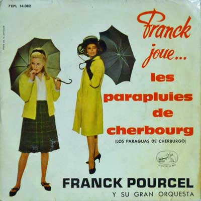 FRANK POURCEL MICHEL LEGRAND - Franck Joue... Les Parapluies De Cherbourg = Los Par_guas De Cherburgo - 7inch x 1