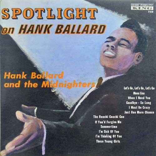 HANK BALLARD AND THE MIDNIGHTERS - Spotlight On Hank Ballard - LP