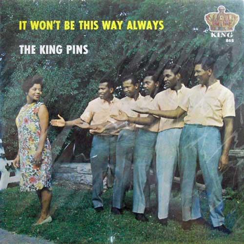 KING PINS - It Won't Be This Way Always - LP