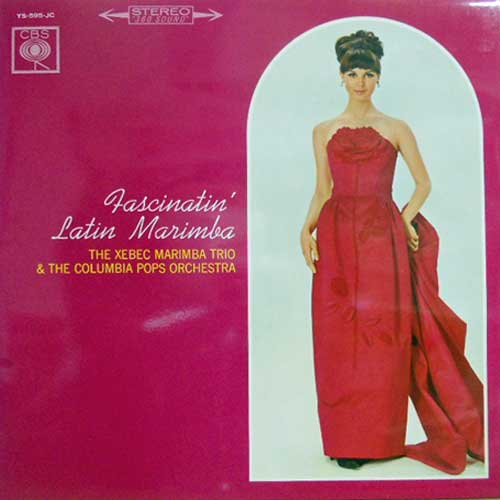 XEBEC MARIMBA TRIO & THE COLUMBIA POPS ORCHESTRA - Fascinatin' Latin Marimba - LP