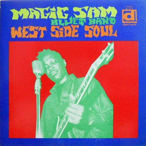 MAGIC SAM BLUES BAND - West Side Soul - 33T