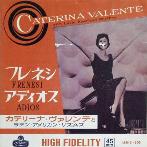 CATERINA VALENTE WITH LATIN AMERICAN RHYTHMS - Frenesi / Adios - 45T x 1