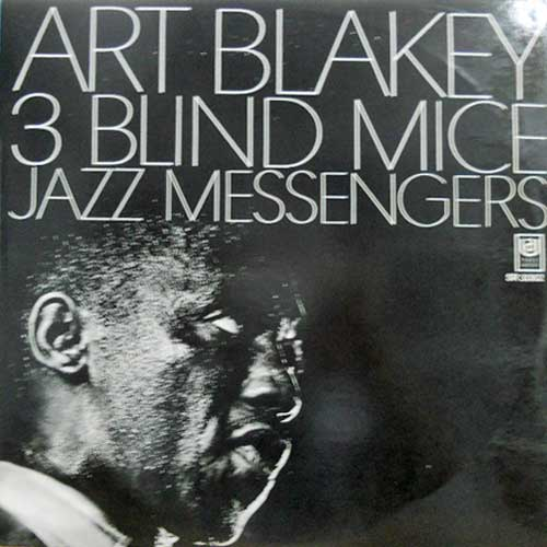 ART BLAKEY & THE JAZZ MESSENGERS - 3 Blind Mice: Three - 33T