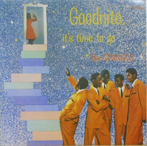 SPANIELS - Goodnite It's Time To Go - LP
