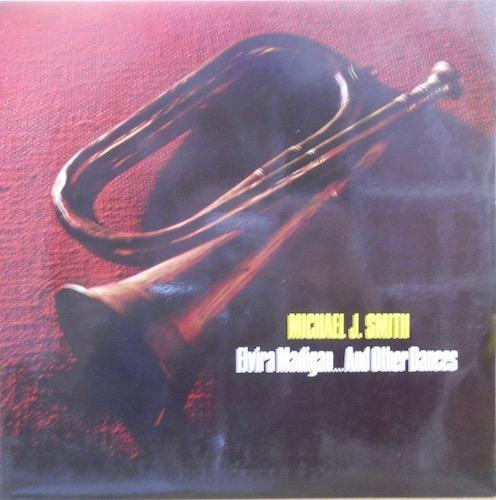 MICHAEK J. SMITH - Elvira Madigan...And Other Dances - LP