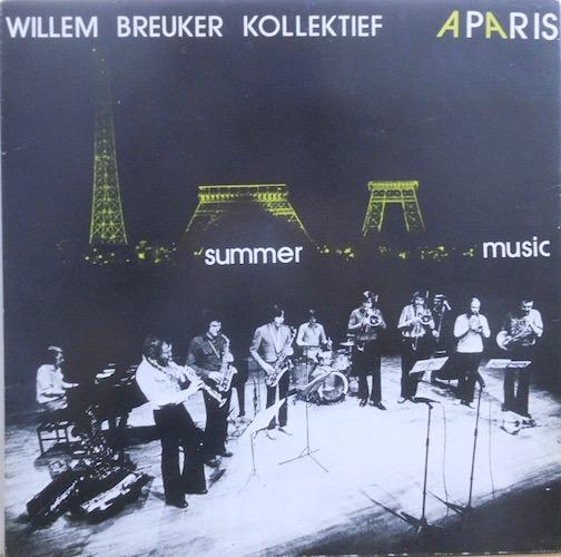 WILLEM BREUKER KOLLEKTIEF - A Paris / Summer Music - LP