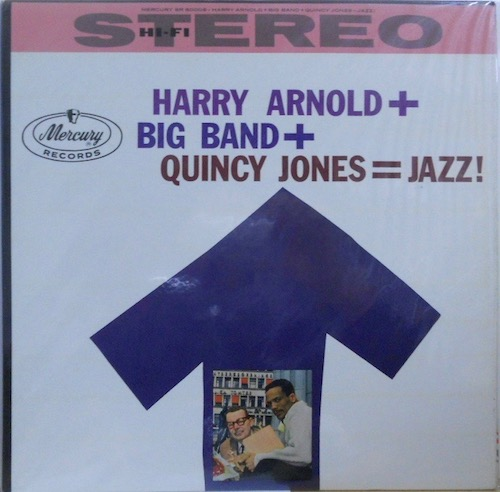HARRY ARNOLD & HIS ORCHESTRA - Harry Arnold + Big Band + Quincy Jones = Jazz! - 33T