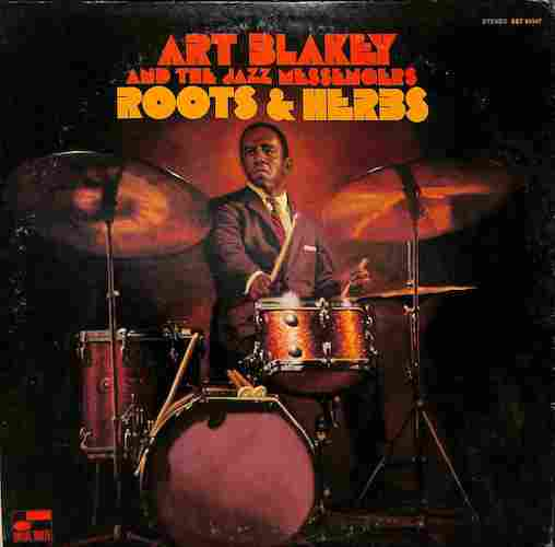 ART BLAKEY AND THE JAZZ MESSENGERS - Roots & Herbs - 33T