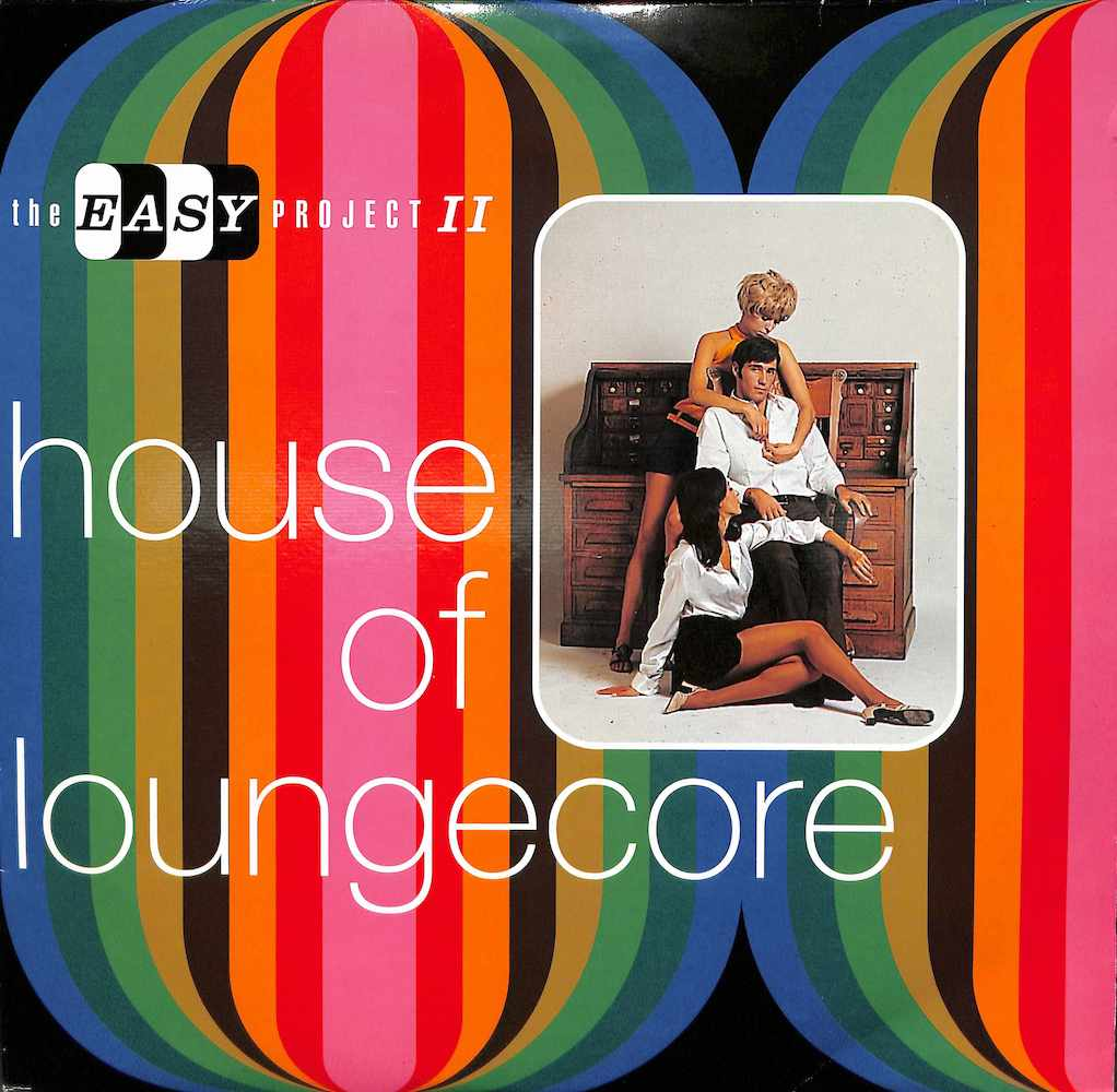 V.A. - House Of Loungecore: Easy Project II - 33T