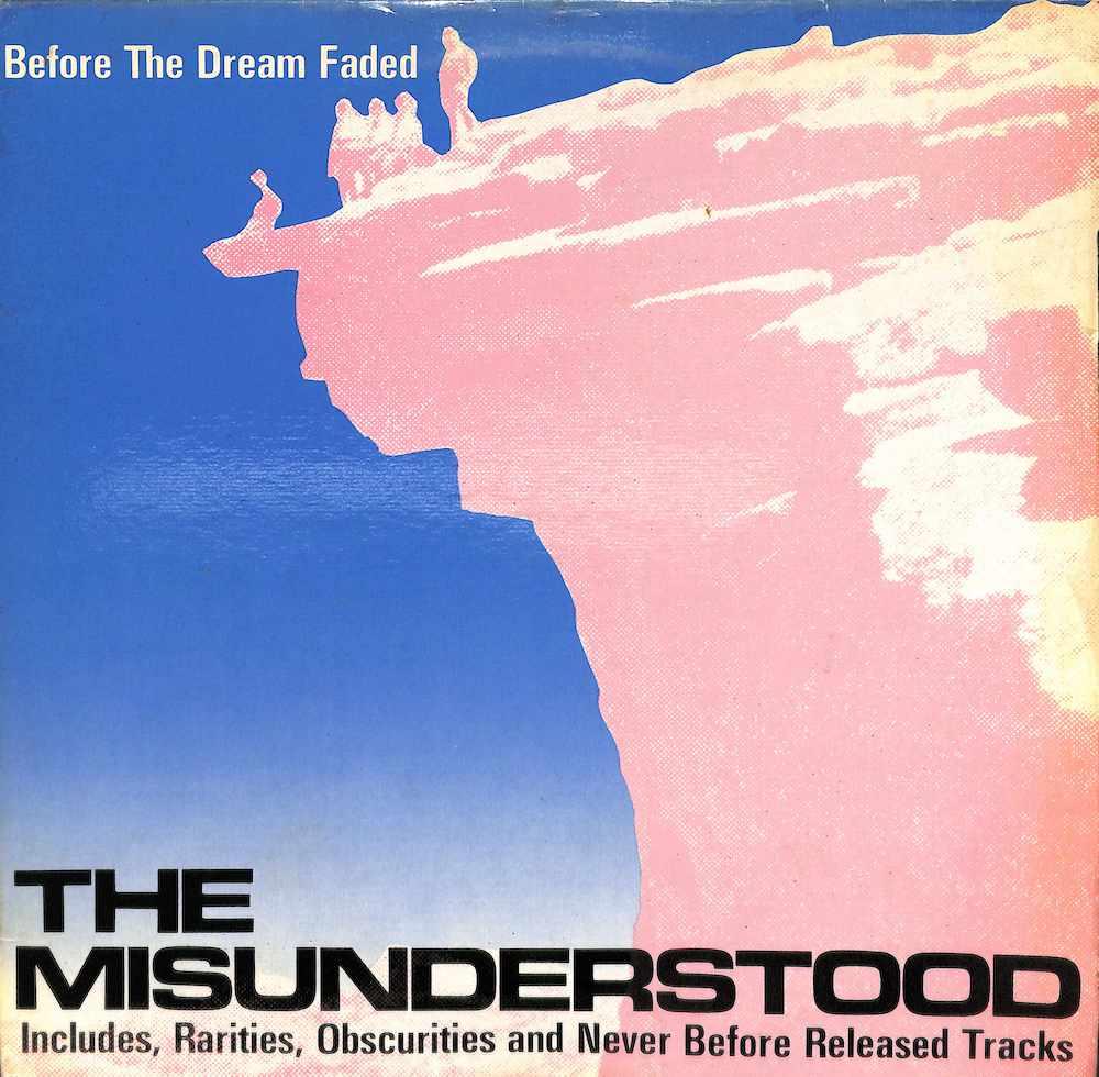 MISUNDERSTOOD - Before The Dream Faded - LP