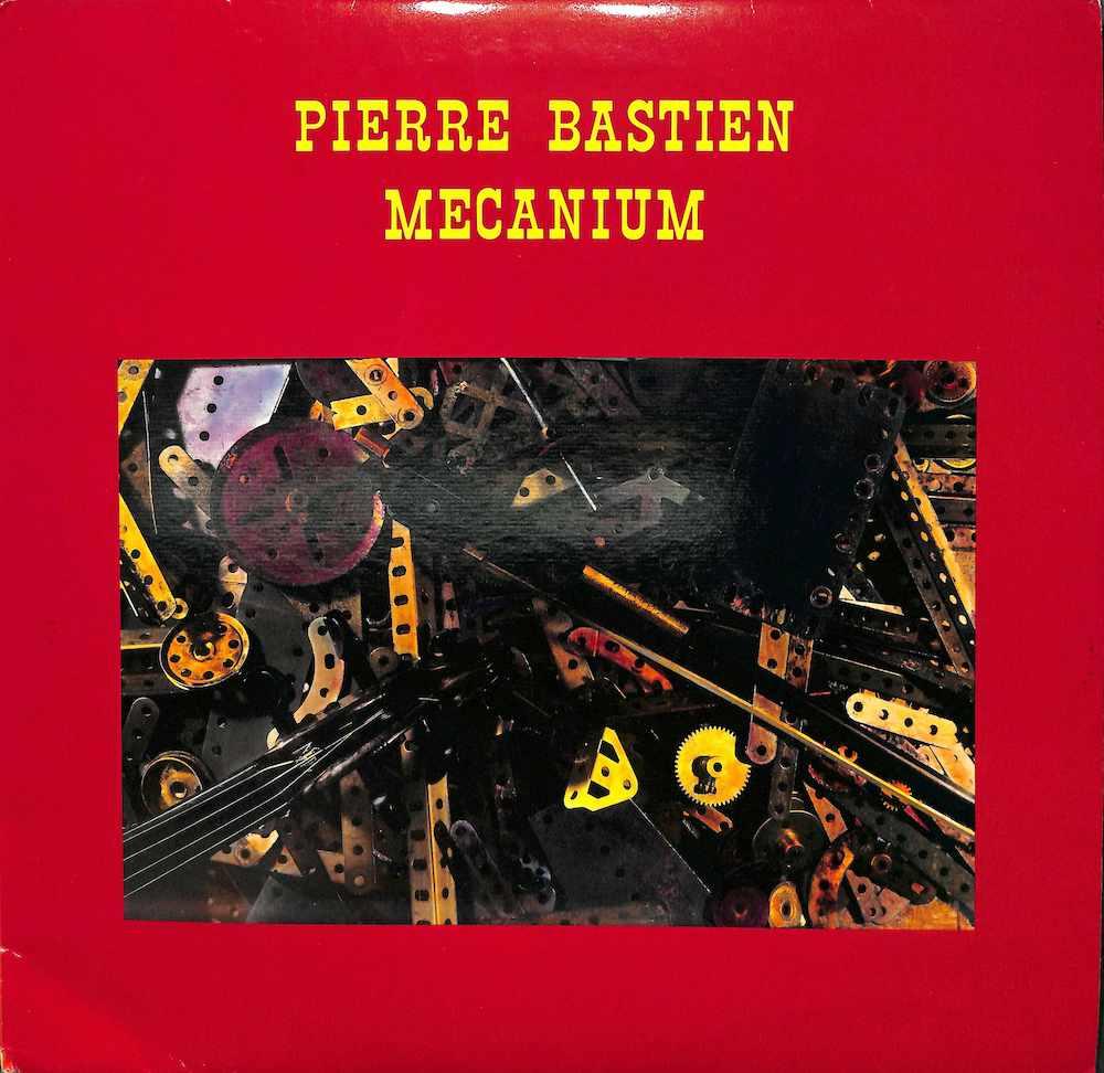 PIERRE BASTIEN - Mecanium - LP