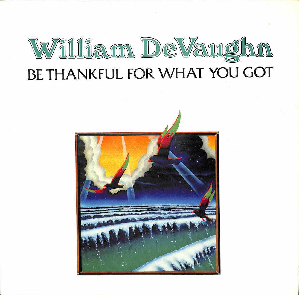 WILLAIM DEVAUGHN - Be Thankful For What You Got - 33T