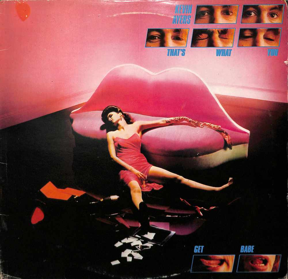 KEVIN AYERS - That's What You Get Babe - 33T