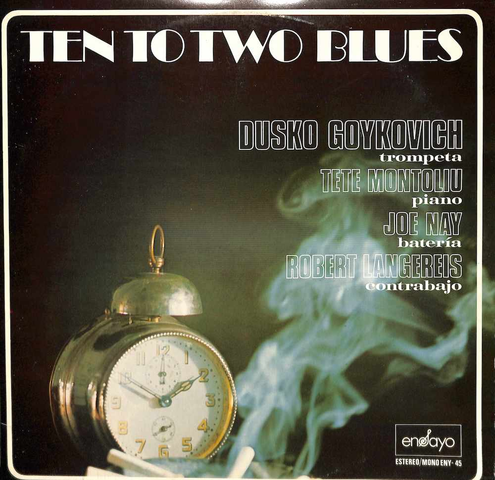 DUSKO GOYKOVICH - Ten To Two Blues - 33T