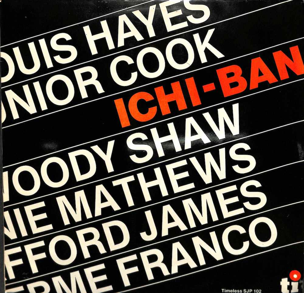 LOUIS HAYES - JUNIOR COOK FEATURING WOODY SHAW - Ichi Ban - 33T