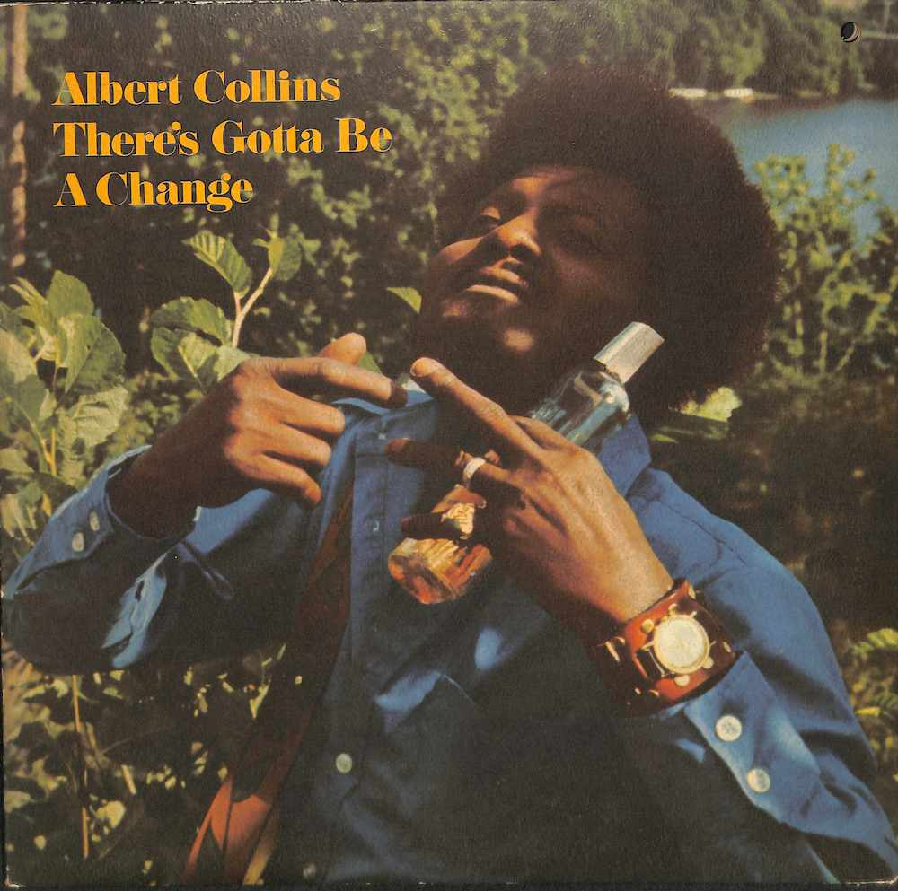 ALBERT COLLINS - There's Gotta Be A Change - 33T