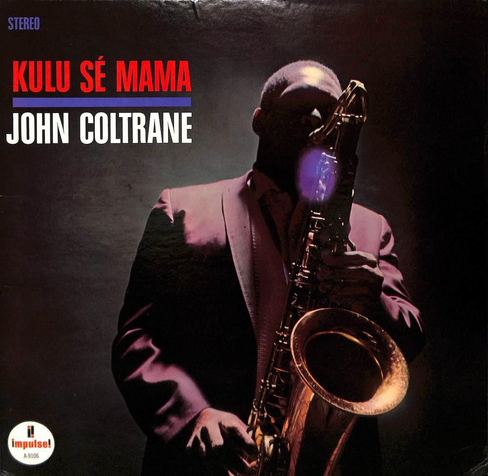 JOHN COLTRANE - Kulu Se Mama - 33T