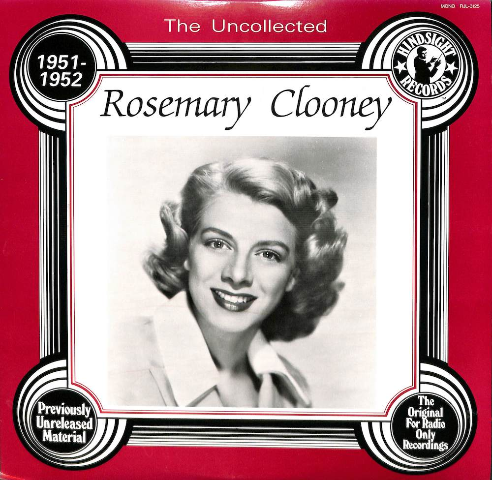 ROSEMARY CLOONEY - The Uncollected: 1951 - 1952 - 33T