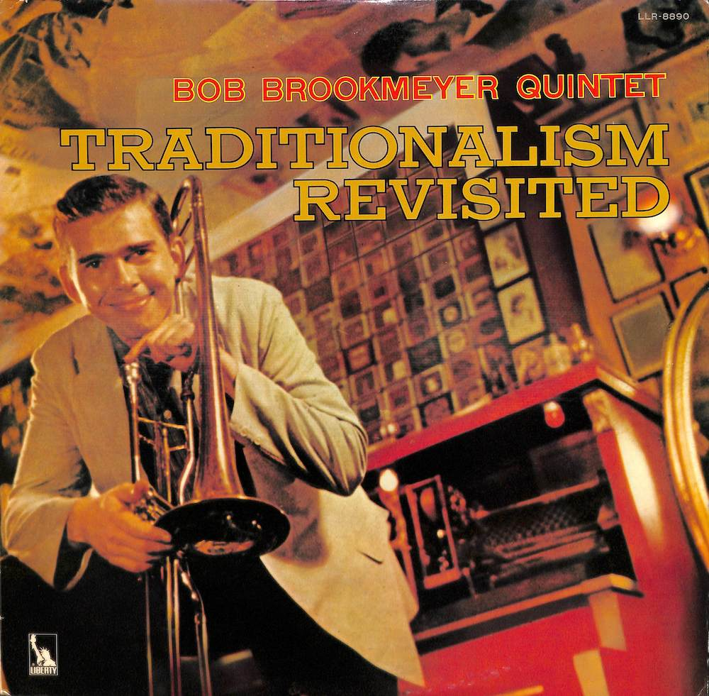 BOB BROOKMEYER - Traditionalism Revisited - 33T