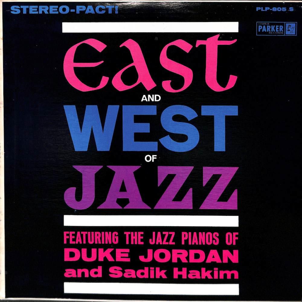 DUKE JORDAN SADIK HAKIM - East West Of Jazz - 33T