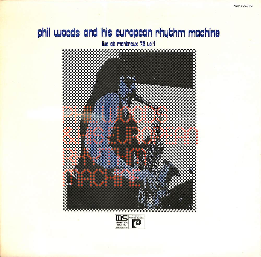 PHIL WOODS & HIS EUROPEAN RHYTHM MACHINE - Live At Montreux 72 Vol. 1 - 33T
