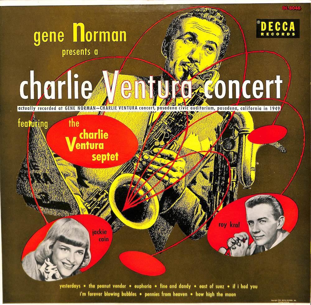 CHARLIE VENTURA SEPTET JACKIE CAIN ROY KRAL - A Charlie Ventura Concert: Gene Norman Presents - 33T