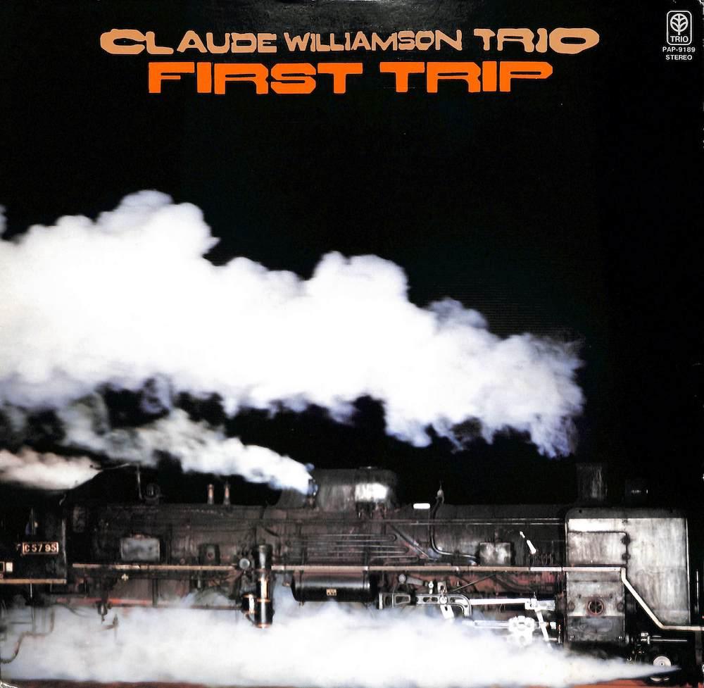CLAUDE WILLIAMSON TRIO - First Trip - 33T