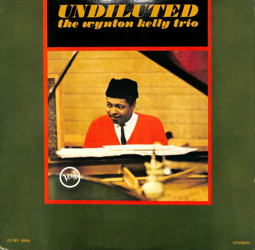 WYNTON KELLY TRIO - Undiluted - LP