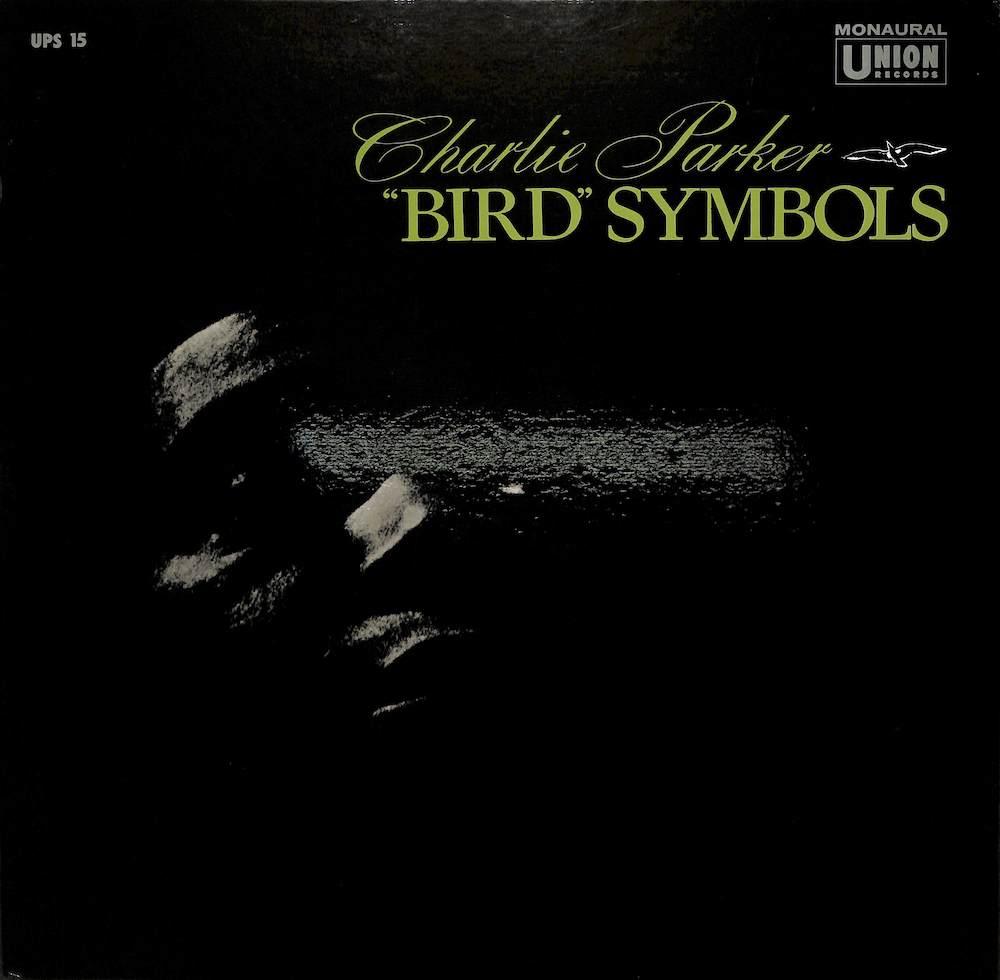 CHARLIE PARKER - Bird Symbols - LP