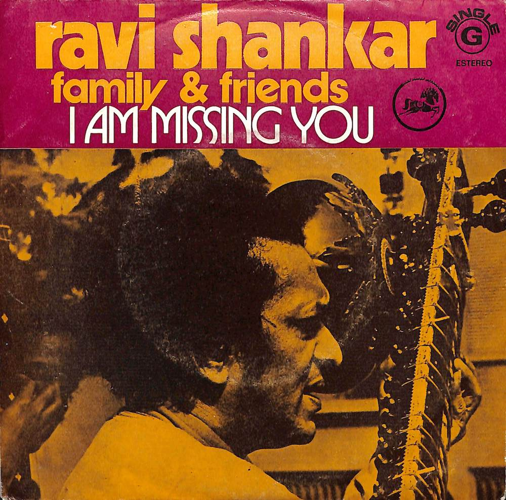 RAVI SHANKAR FAMILY & FRIEND - I Am Missing You / Lust - 7inch x 1