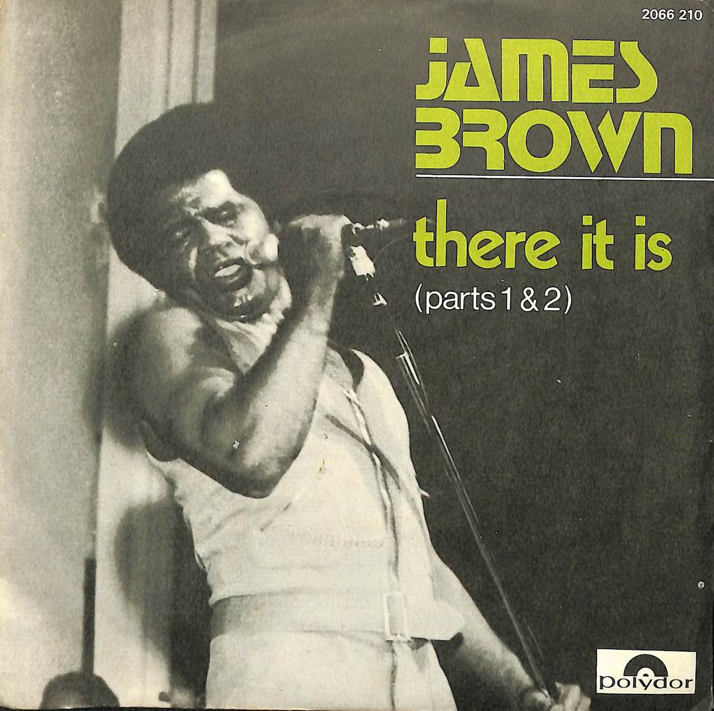 JAMES BROWN - There It Is (Parts 1 & 2) - 7inch x 1