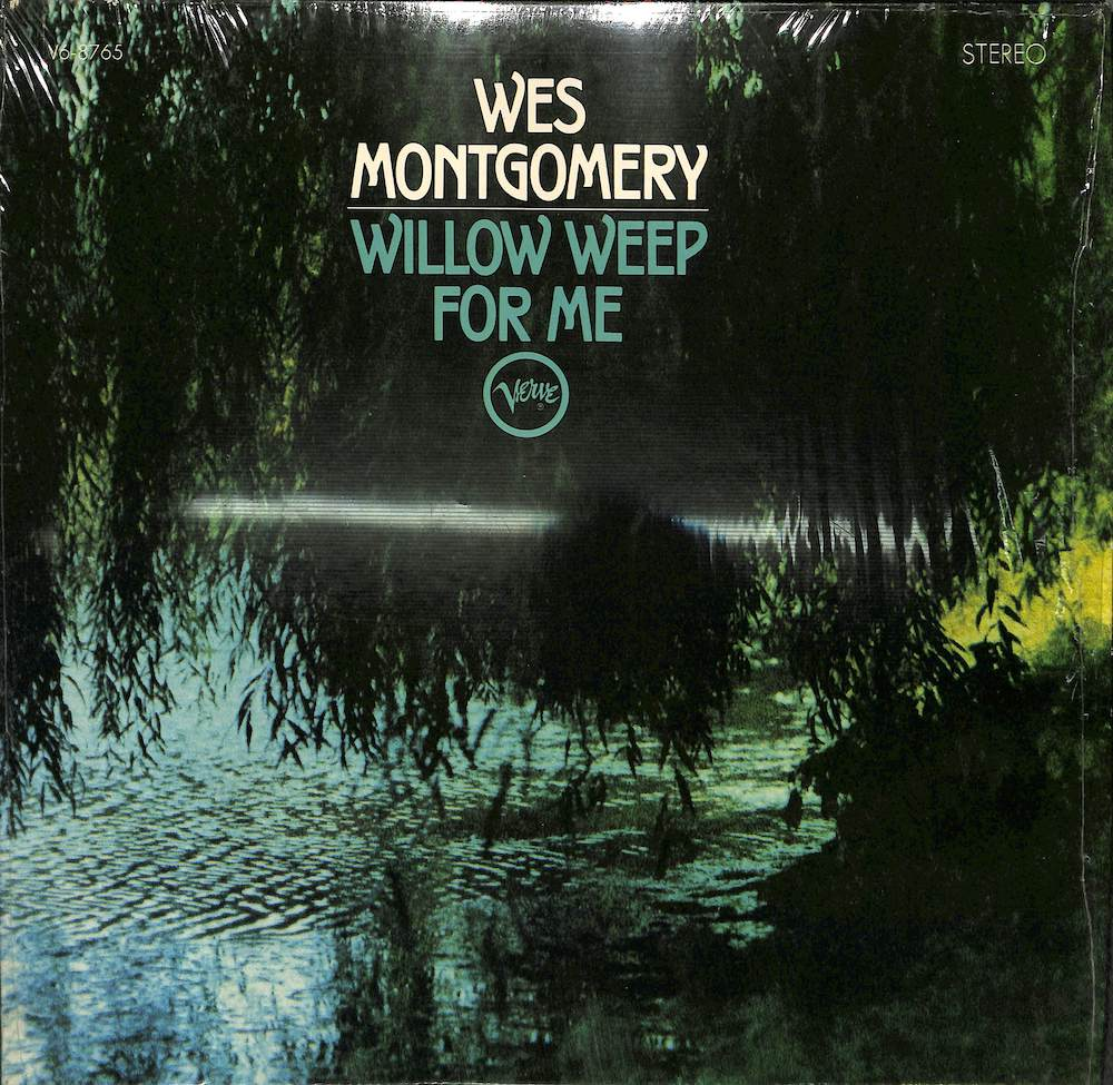 WES MONTGOMERY - Willow Weep For Me - LP