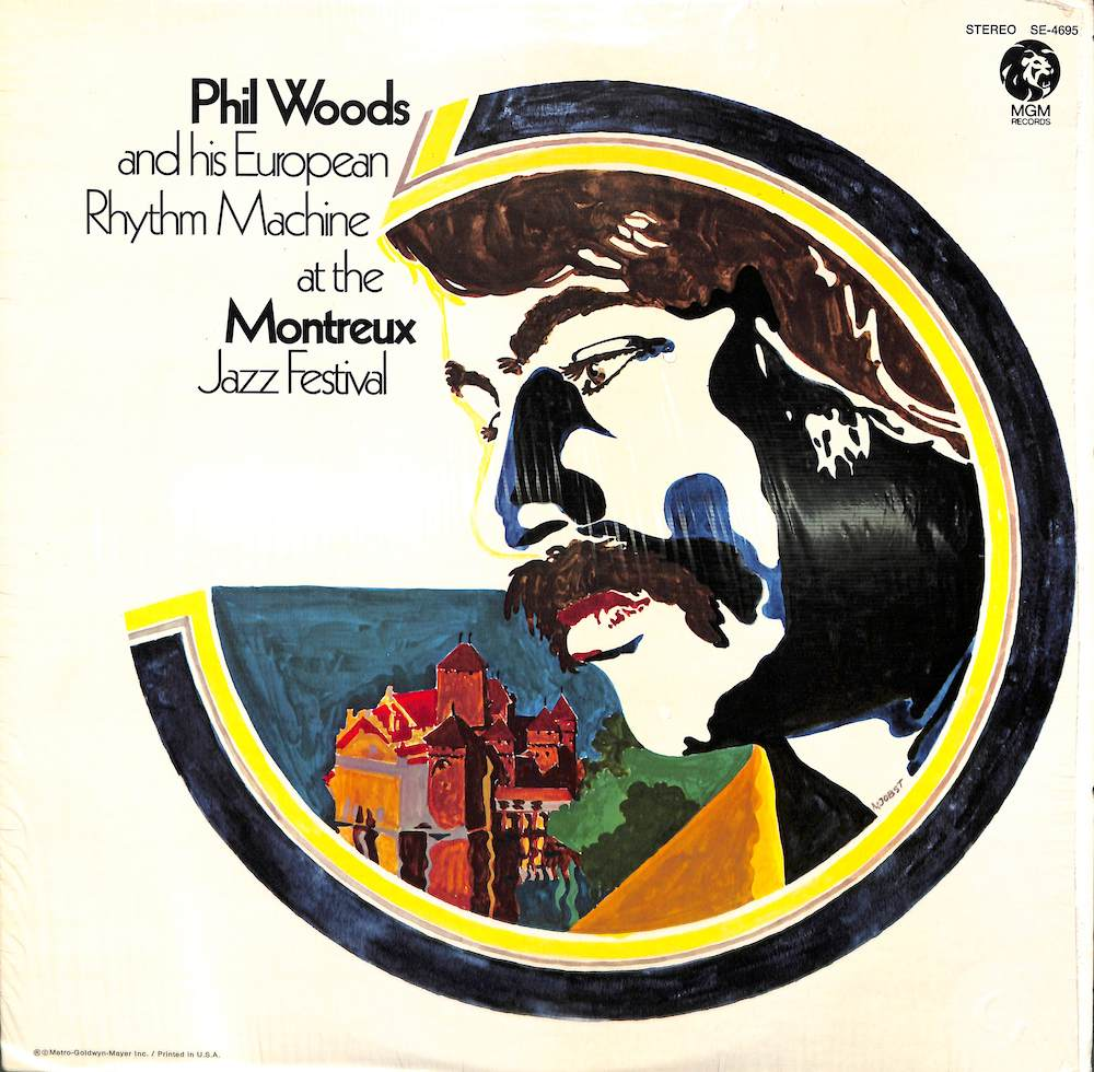 PHIL WOODS AND HIS EUROPEAN RHYTHM MACHINE - At The Montreux Jazz Festival - LP
