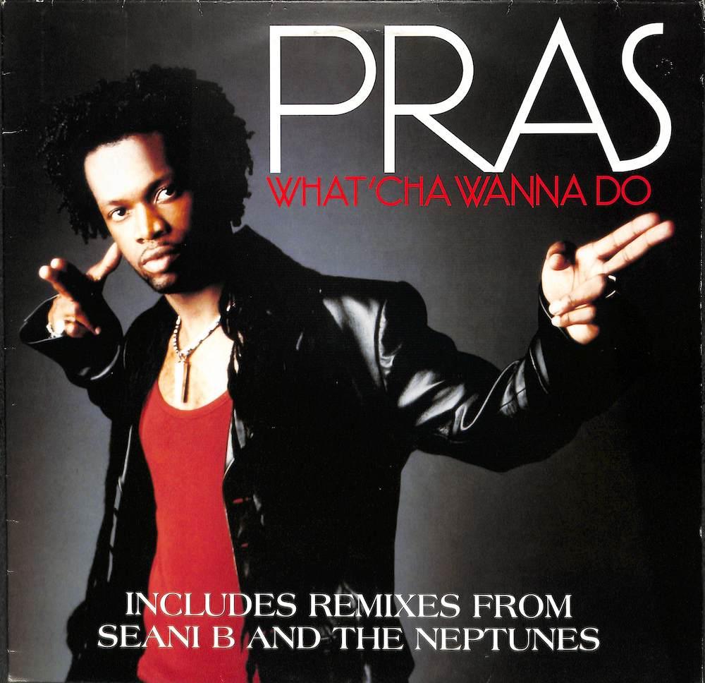 PRAS - What' Cha Wanna Do - Maxi x 1