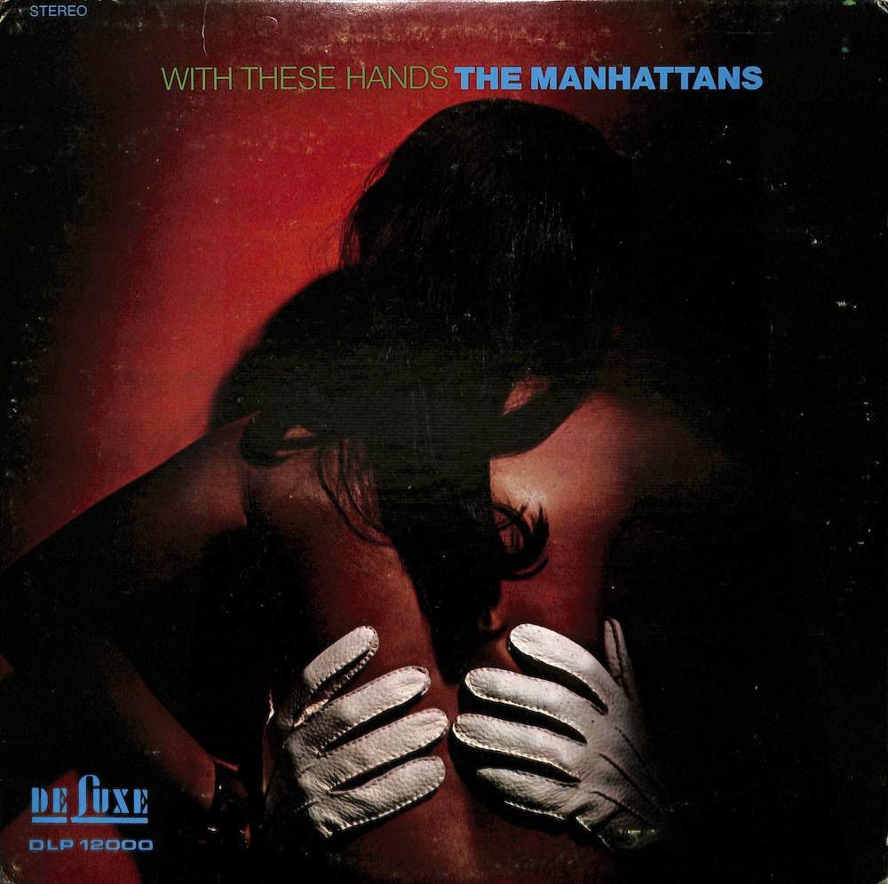MANHATTANS - With These Hands - 33T