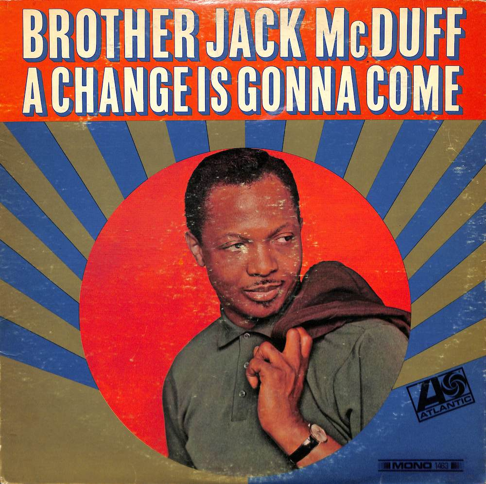 JACK MCDUFF BROTHER - A Change Is Gonna Come - LP