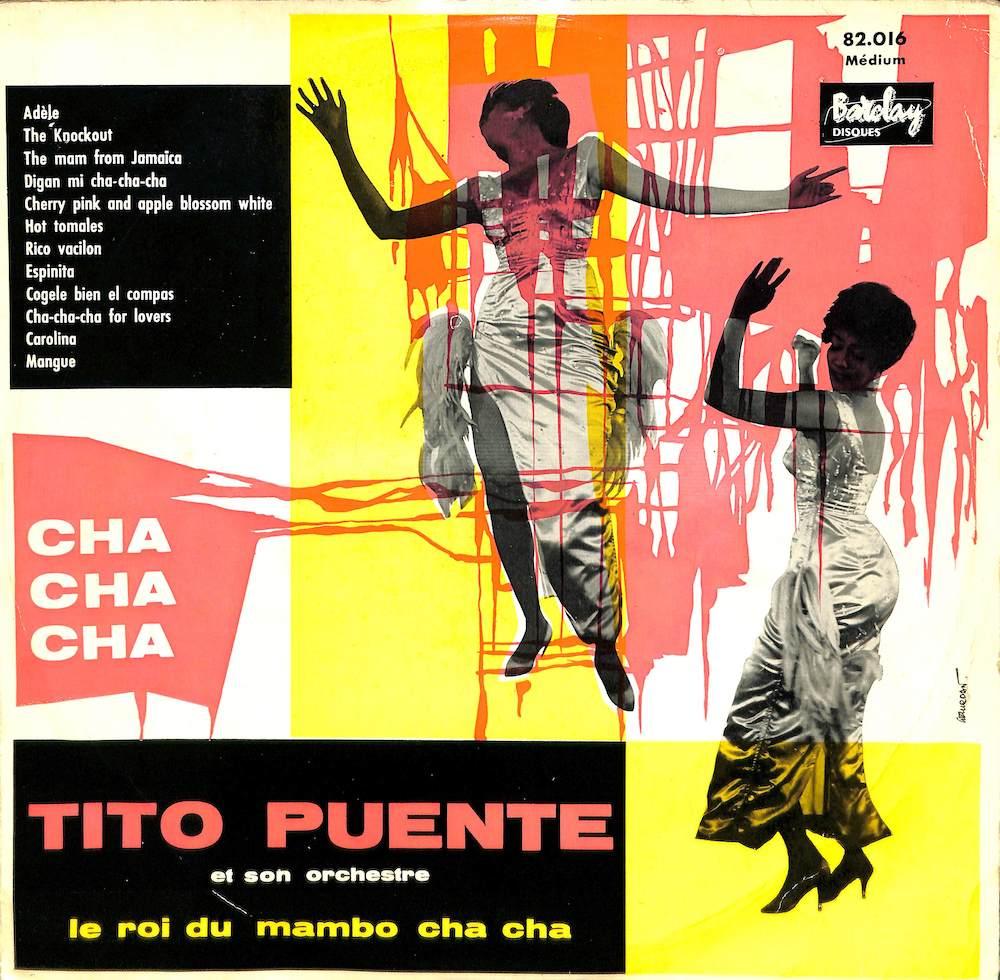 TITO PUENTE ET SON ORCHESTRE - Cha Cha Cha - 33T