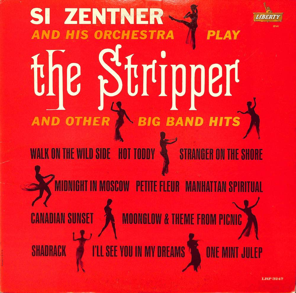 SI ZENTNER & HIS ORCHESTRA - The Stripper And Other Big Band Hits - 33T