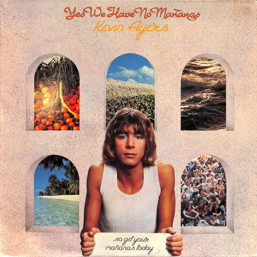 KEVIN AYERS Yes We Have No Mababas So Get Your Mananas Today